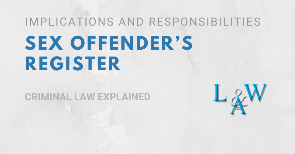 Sex Offender's Register – Implications and Responsibilities