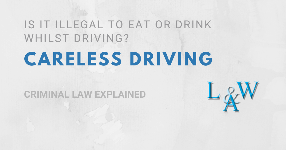 careless driving - Is it illegal to eat or drink whilst driving?