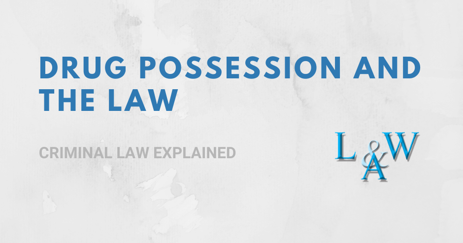 Drug Possession and the Law