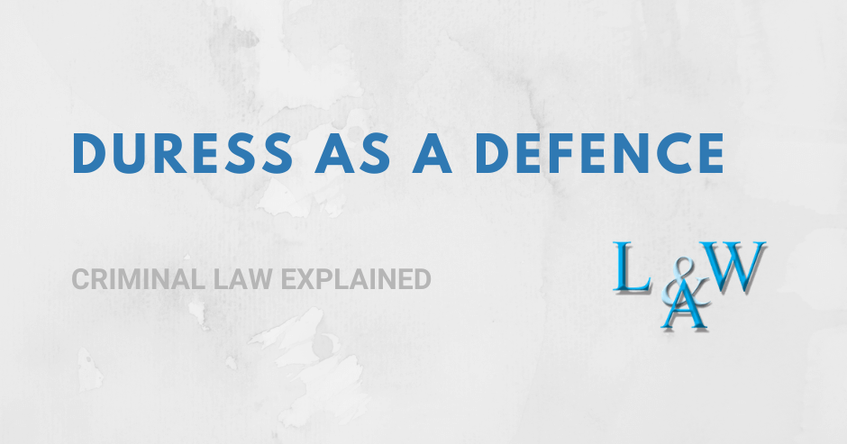 Duress as a Defence