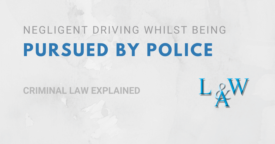 Negligent Driving Whilst Being Pursued by Police