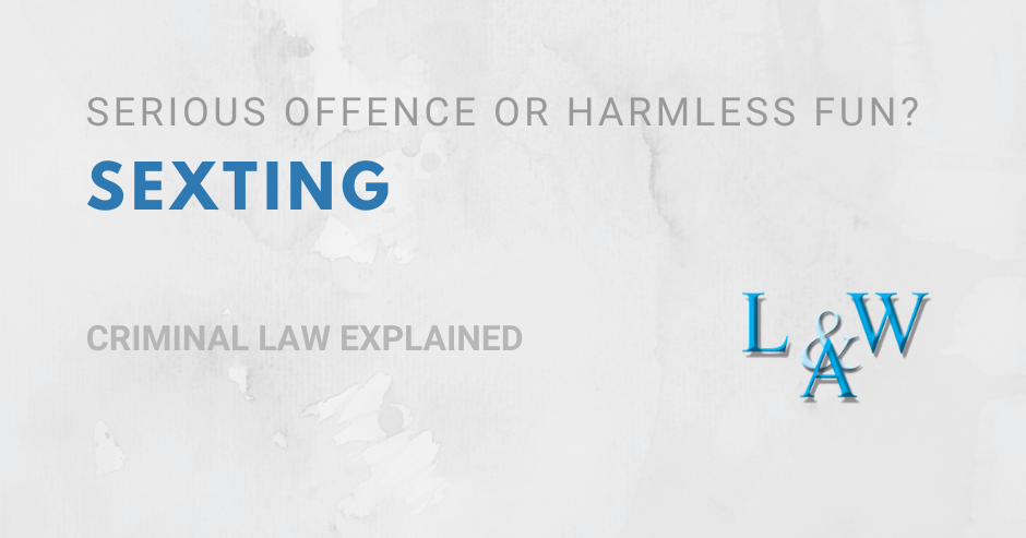 Sexting and the Law – Serious offence or harmless fun?