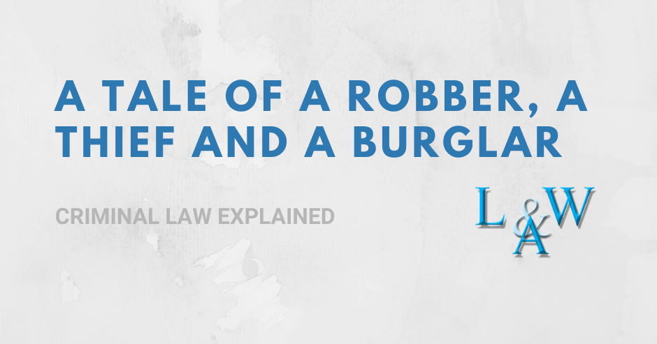 A Tale of a Robber, a Thief and a Burglar…